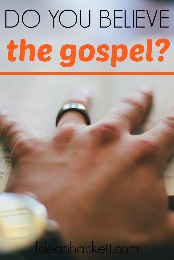 Do you believe the gospel