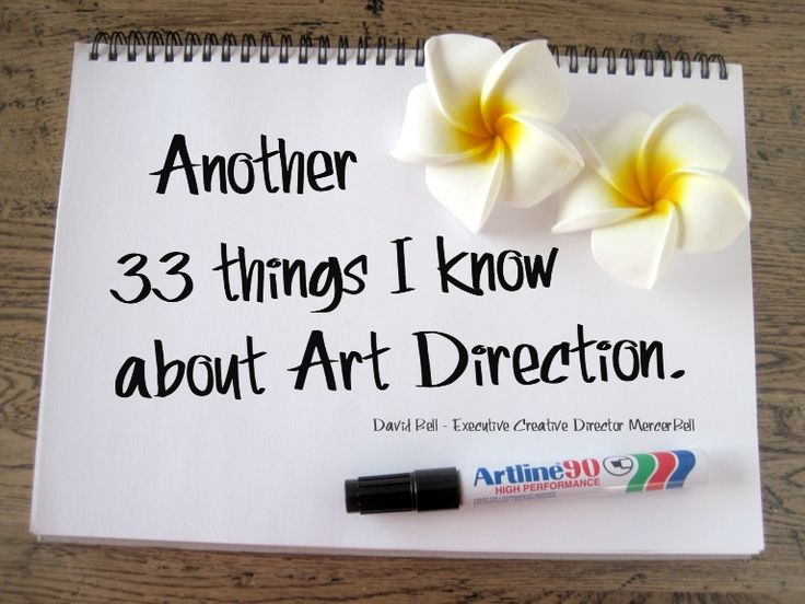 Another 33 things I know about Art Direction - David Bell by David  Bell via slideshare