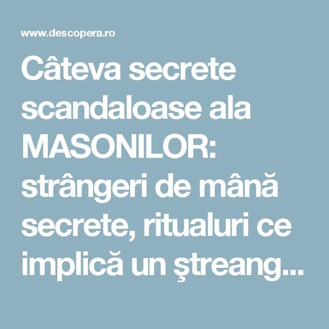 Câteva secrete scandaloase ala MASONILOR: strângeri de mână secrete, ritualuri ce implică un ştreang şi controlul asupra lumii