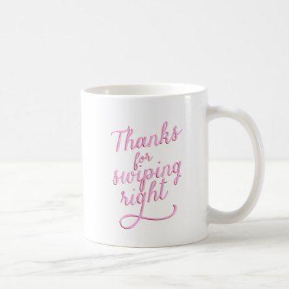 Thanks For Swiping Right Funny Valentine Mug | Zazzle.com