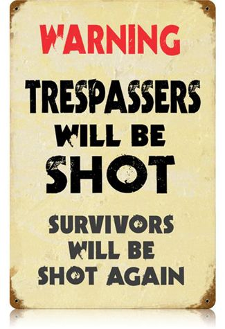 Trespassers Shot 12 x 18 Vintage Metal Sign | Man Cave Kingdom