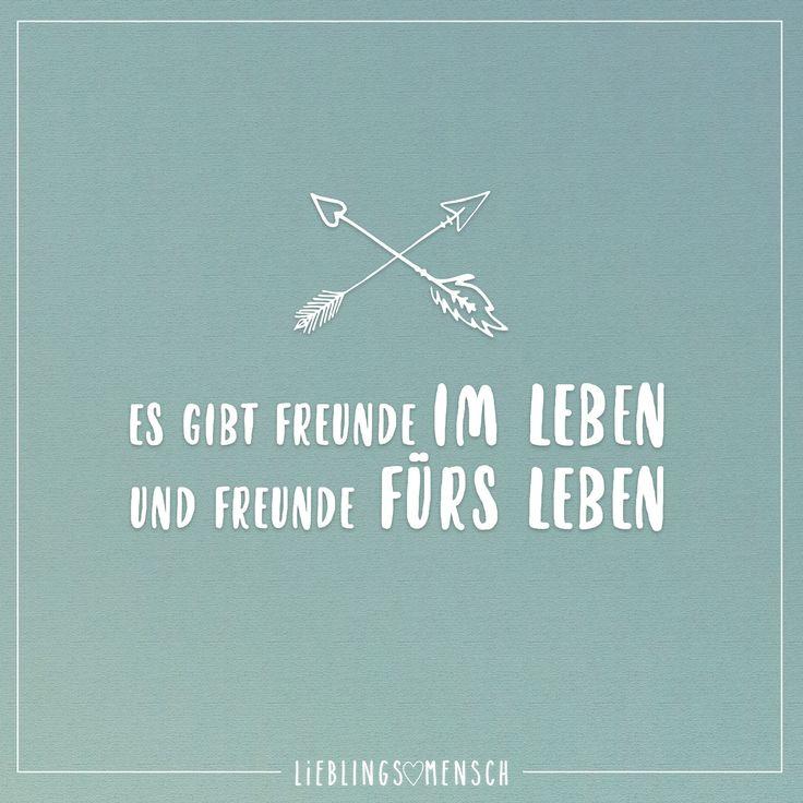 Es gibt Freunde im Leben und Freunde fürs Leben. - VISUAL STATEMENTS®