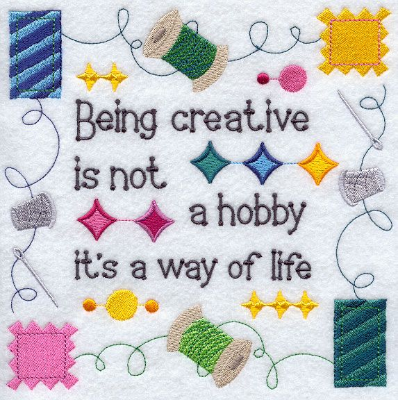 Being creative is not a hobby it's a way of life. A bright sampler celebrates the crafty and creative arts