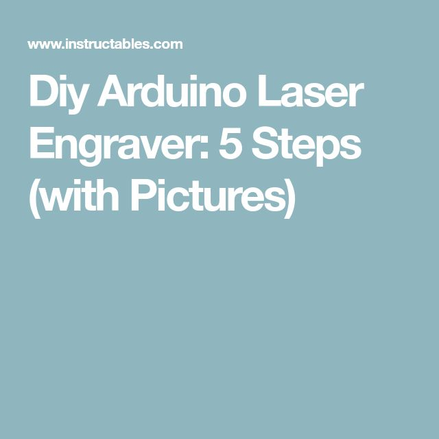 Diy Arduino Laser Engraver: 5 Steps (with Pictures)