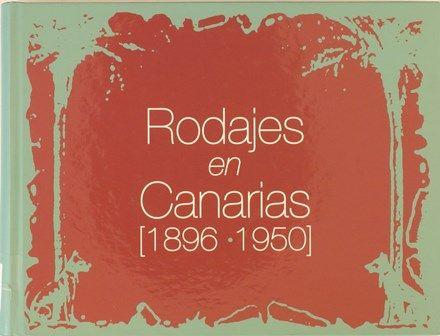 Rodajes en Canarias : (1896-1950) / [Jorge Gorostiza López... et al.]. 2004 http://absysnetweb.bbtk.ull.es/cgi-bin/abnetopac01?TITN=283238