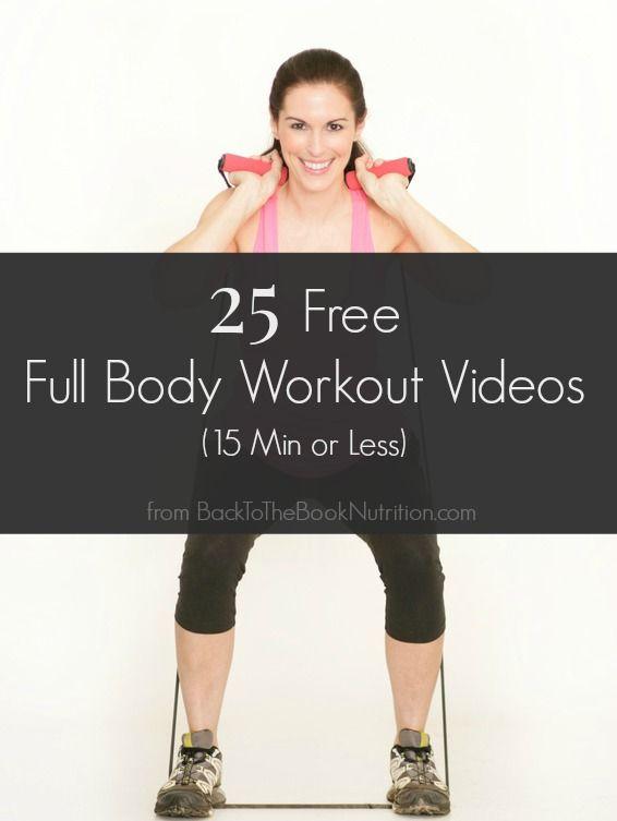 25 Free Full Body Workout Videos (15 Min or Less | Pinterest | Body workouts,  Full body and Workout