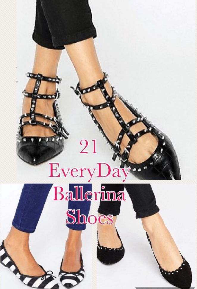 21 Everyday Ballerina Shoes! Every woman have different needs if you´re looking for some work, everyday, to go out, day or night, you can find lovely options. Enjoy