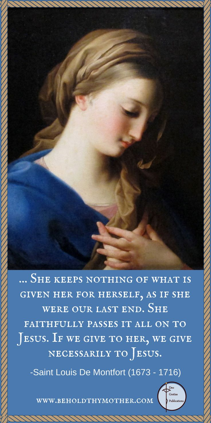 St. Louis De Montfort had such a great love for Mary. www.beholdthymother.com