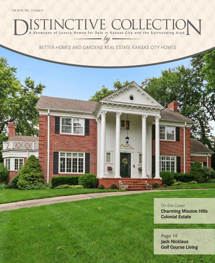 Distinctive Collection Fall 2015 See Kansas City Luxury Homes For Sale In  This Distinctive Collection E · Better Homes And GardensHomes ...