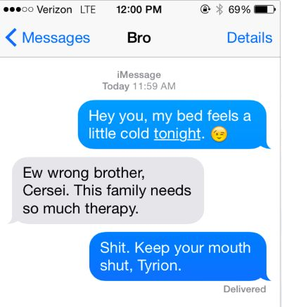"Sisterly love. | 13 Texts ""Game Of Thrones"" Fans Will Appreciate"