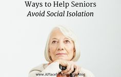 Social isolation in seniors is a risk factor for both health and mind. Look at the top ways to help senior loved ones avoid isolation.