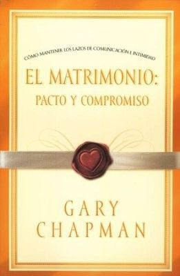 El Matrimonio: Pacto y Compromiso (Covenant Marriage)