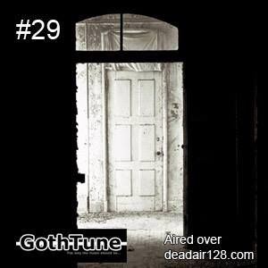 Gothtune Podcast at mixcloud,  https://www.mixcloud.com/gothtune/gothtune-podcast-29-2015/