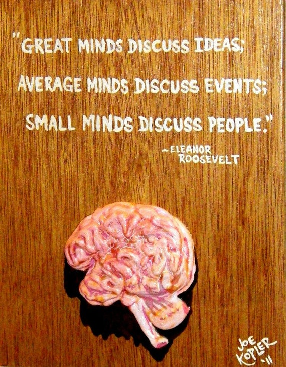 198  Mind over Matter  by KOPLERART on Etsy, $33.50  This is a great quote from Mrs. Roosevelt.