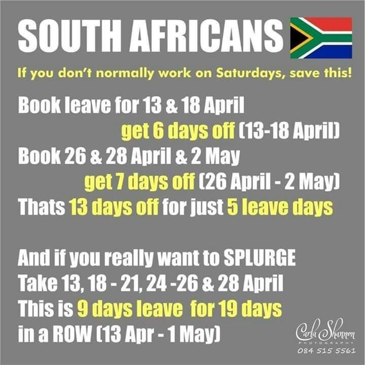 Yo, fellow South Africans, take these leave days to maximise your holiday over April and May. : southafrica