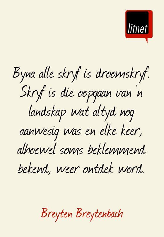 Breyten Breytenbach #afrikaans #skrywers #nederlands #segoed #dutch #suidafrika #quotes #southafrica #skryf