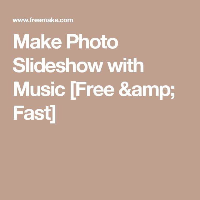 Make Photo Slideshow with Music [Free & Fast]