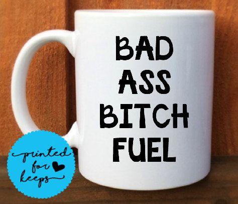 BAD ASS BITCH Fuel Mug/Coffee Cup/Funny Coffee Mug/Inspirational Coffee…