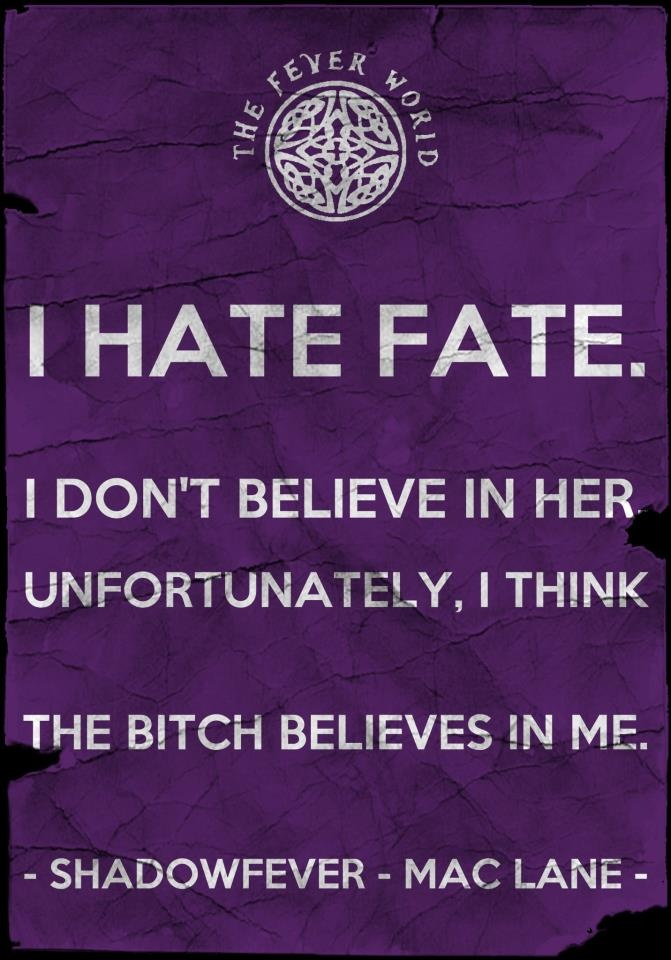 Shadowfever - fever series >>> This quote always makes me laugh!
