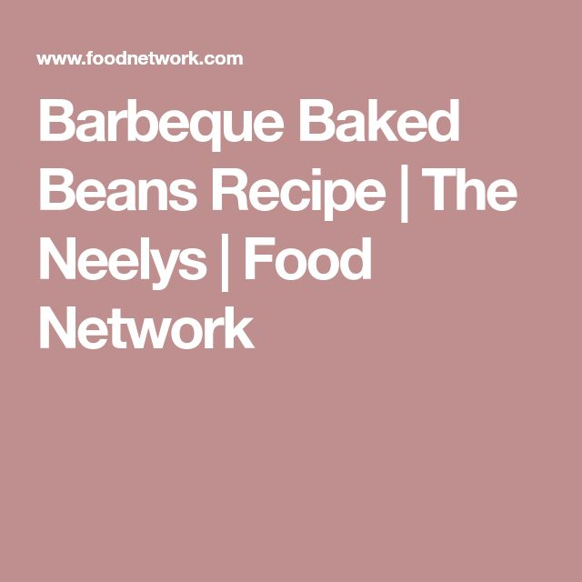 Barbeque Baked Beans Recipe | The Neelys | Food Network