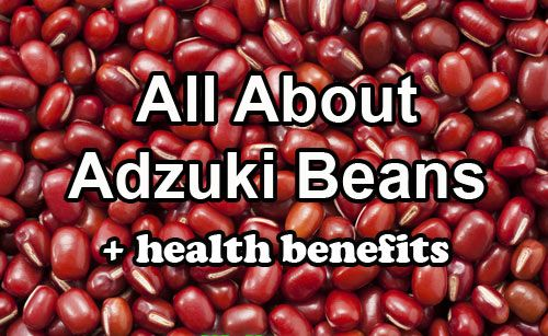all-about-adzuki-beans...perfect for vegans, people who have a hard time digesting beans/legumes and an absolute must for type o neg blood diet