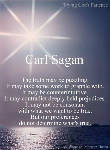 """He may be an atheist, but his quote holds true for Christians. take every time the word """"truth"""" is written, and put in """"God"""".  God is truth, and whether we want it or not, He is and will always be. An atheist shared this quote with me, but I can apply it to my life."""