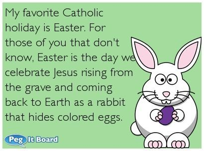 Seasonal ecard: My favorite Catholic holiday is Easter. For those ...
