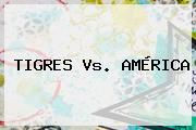 http://tecnoautos.com/wp-content/uploads/imagenes/tendencias/thumbs/tigres-vs-america.jpg Tigres Vs America. TIGRES Vs. AMÉRICA, Enlaces, Imágenes, Videos y Tweets - http://tecnoautos.com/actualidad/tigres-vs-america-tigres-vs-america/
