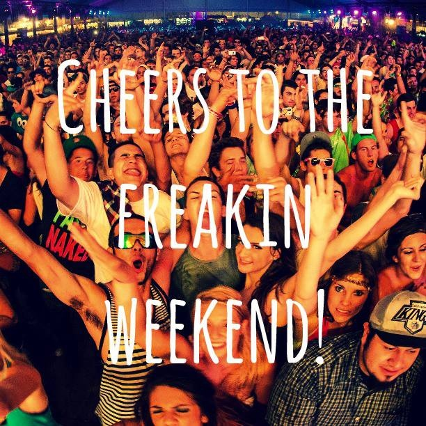 Cheers To The Freakin Weekend Quotes Cheers To The Weekend