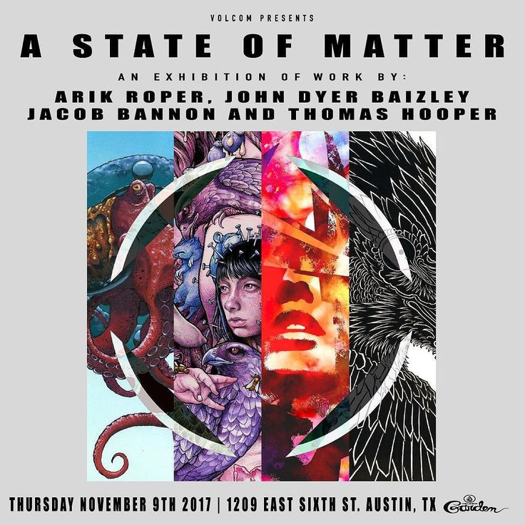 A STATE OF MATTER opening Thursday November 9th at the @volcomstudio Garden 1209 East 6th st Austin TX. Live music provided by @coldwives - Very very excited to announce this and to be part of this group show here in Austin TX with three incredible artists. @arikroper @aperfectmonster @jbannon - thank you to @volcomstudio @industryprintshop @brlsq @sieben_up for helping make this happen.
