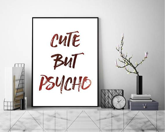 Cute But Psycho Quote Wall Art Art Print Typography Poster