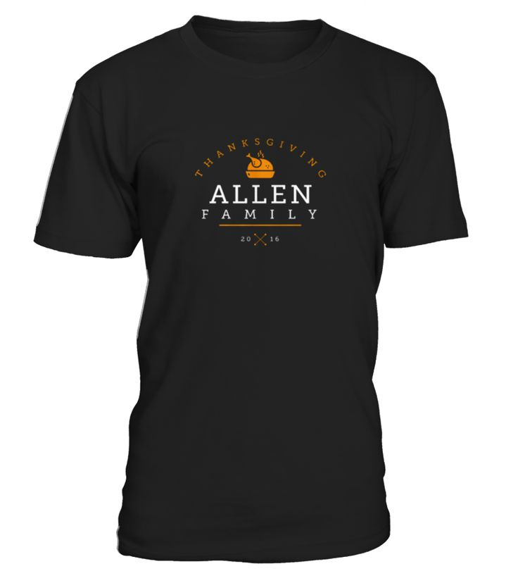 Best Allen   Your Family Thanksgiving front T Shirt  Funny family original T-shirt, Best family original T-shirt