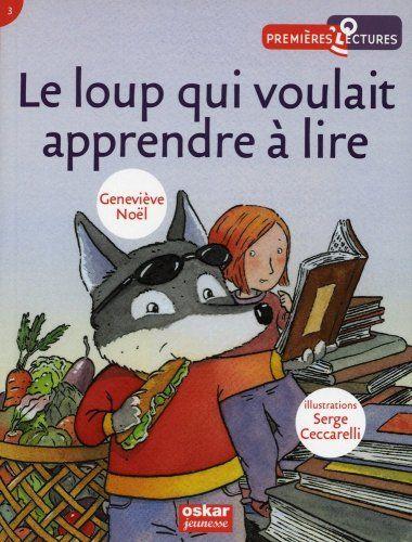 Le loup qui voulait apprendre à lire de Geneviève Noël, Serge Ceccarelli