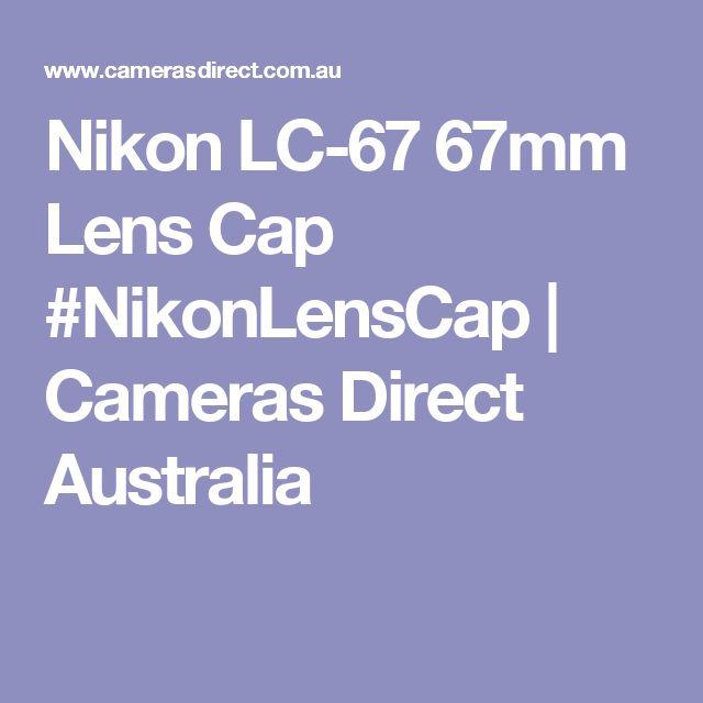 Nikon LC-67 67mm Lens Cap #NikonLensCap | Cameras Direct Australia