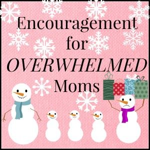 Encouragement for Overwhelmed Moms- The Fundamental Home