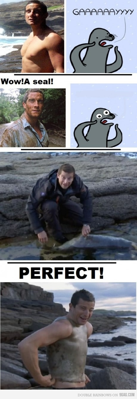 """Be careful with Bear Grylls. He will """"seal"""" your mouth."""