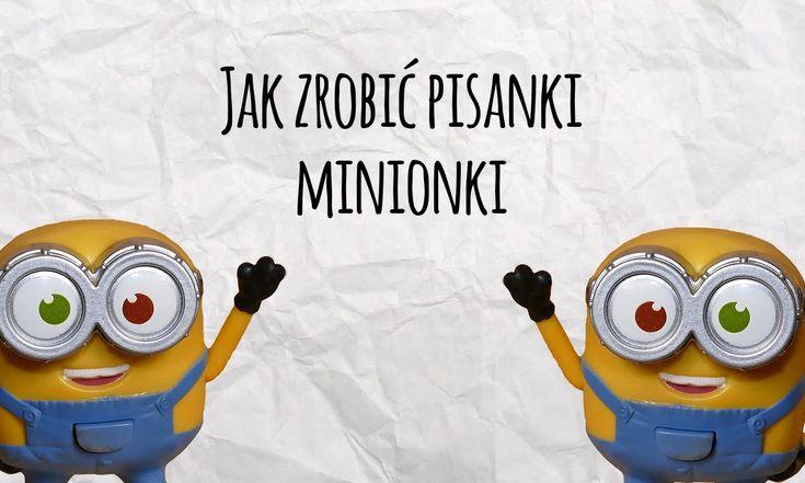 Pisanki Minionki - Jak je zrobić?- Pomysły na Wielkanoc #wielkanoc #swieta #dekoracje #diy #zrobtosam #minionki #minions #pisanki # jajka