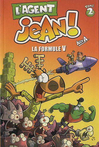 L'Agent Jean ! - Tome 2: La formule V by Alex A. http://www.amazon.ca/dp/2896603174/ref=cm_sw_r_pi_dp_3besvb0DP6T24