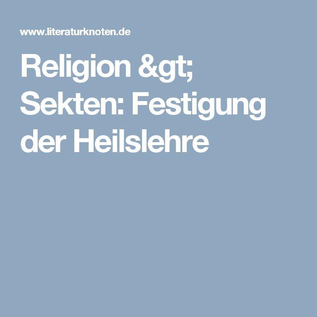 Religion > Sekten: Festigung der Heilslehre