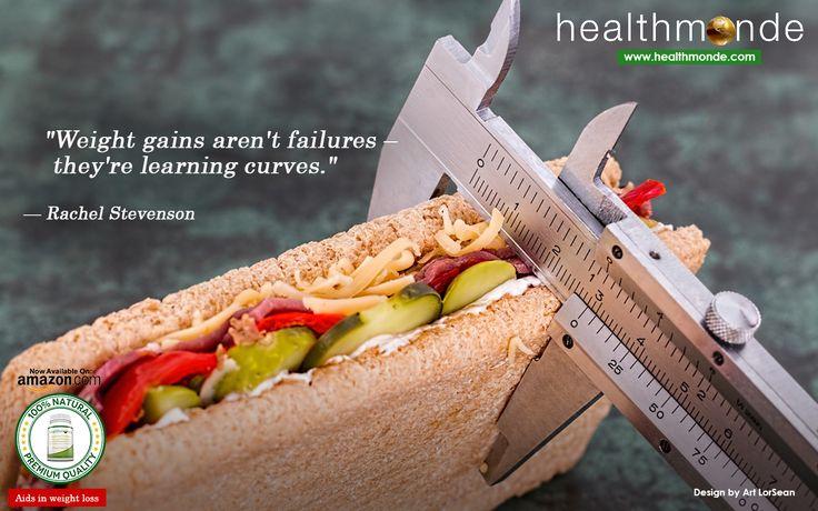 """Weight gains aren't failures "" they're learning curves."" ~Rachel Stevenson  https://www.healthmonde.com/     AMAZON : https://www.healthmonde.com/"