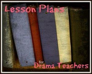 Lesson Plans for Drama Teachers #theatre