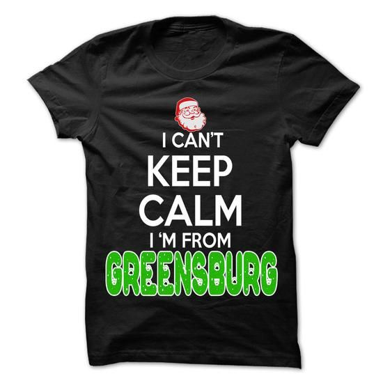 Keep Calm Greensburg... Christmas Time - 99 Cool City S - #gift for girlfriend #coworker gift. LOWEST PRICE => https://www.sunfrog.com/LifeStyle/Keep-Calm-Greensburg-Christmas-Time--99-Cool-City-Shirt-.html?60505