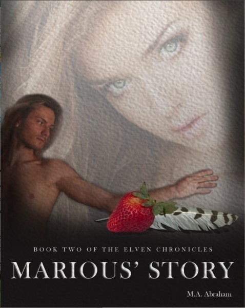 Marious' Story by M.A. Abraham: Worth Reading, Books Covers, Books Worth, Stories Books, Books Ii, Elven Diplomat, Elven Chronicles, Lights Elven, River King