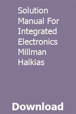 Solution Manual For Integrated Electronics Millman Halkias