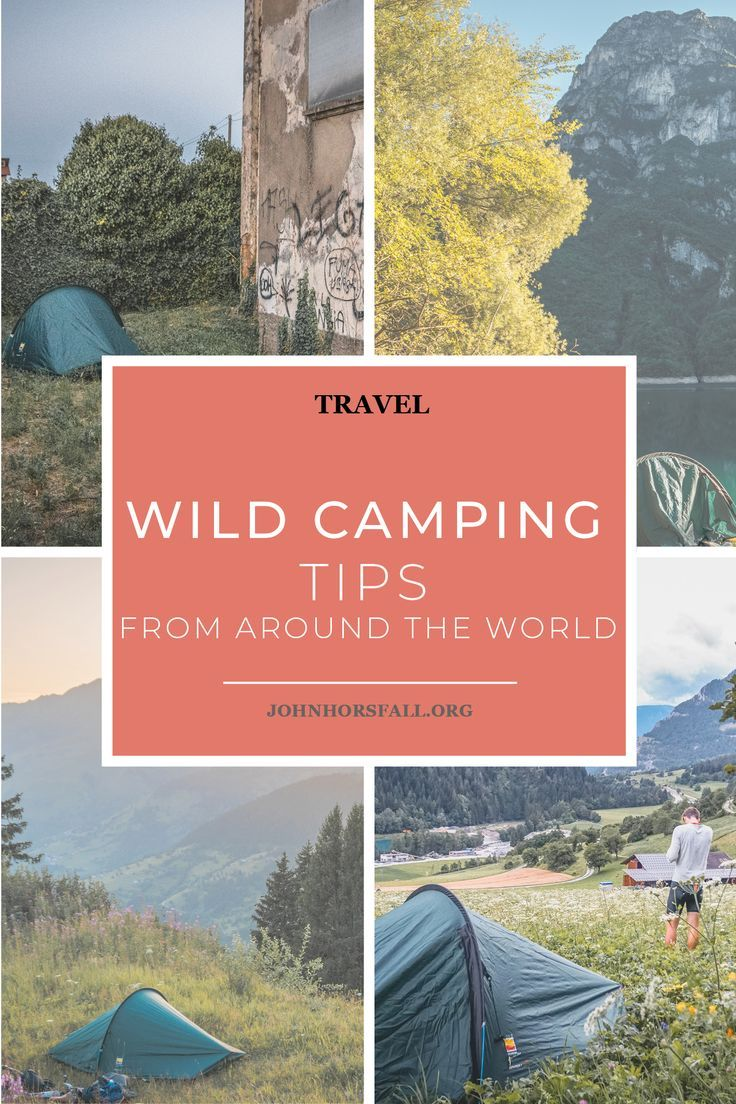 Wild Camping Tips Camping Hacks Outdoor Travel Adventure Best Places To Camp