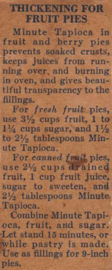 Thickening Recipe for Fruit Pies recipe....sometimes the old ways are the best ways  -- tapioca keeps from having that raw cornstarch taste that sometimes happens