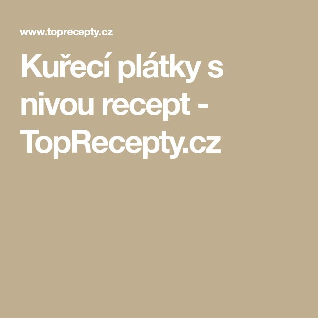 Kuřecí plátky s nivou recept - TopRecepty.cz
