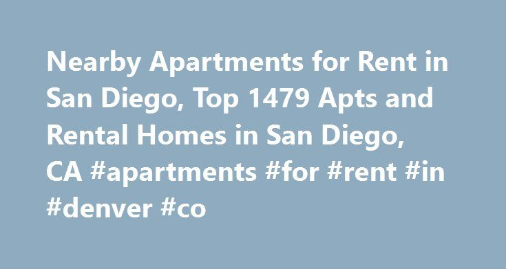 Nearby Apartments for Rent in San Diego, Top 1479 Apts and Rental Homes in San Diego, CA #apartments #for #rent #in #denver #co http://apartment.remmont.com/nearby-apartments-for-rent-in-san-diego-top-1479-apts-and-rental-homes-in-san-diego-ca-apartments-for-rent-in-denver-co/  #apartments for rent san diego # San Diego, CA Apartments and Homes for Rent Moving To: XX address The cost calculator is intended to provide a ballpark estimate for information purposes only and is not to be…