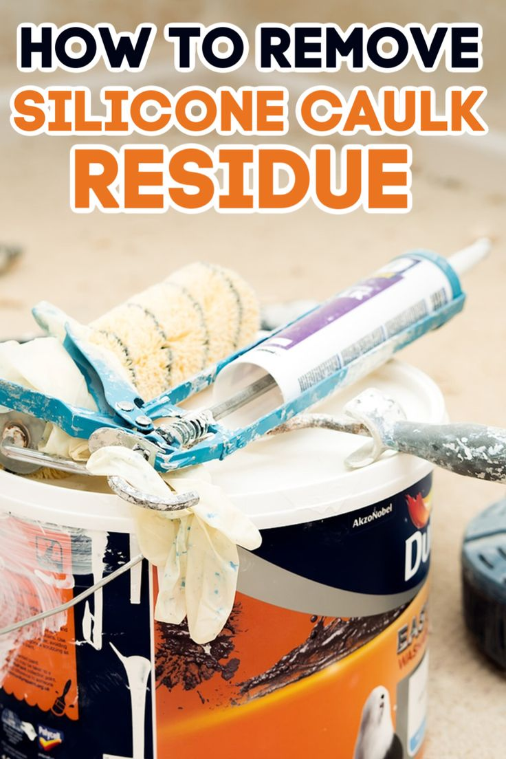 how to remove silicone caulk residue
