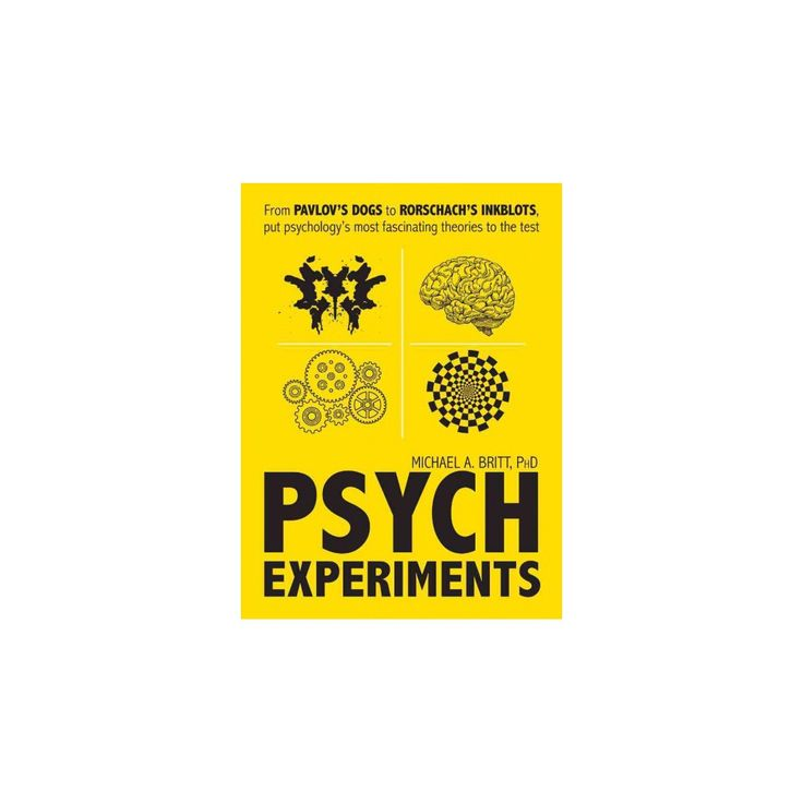 Psych Experiments : From Pavlov's Dogs to Rorschach's Inkblots, Put Psychology's Most Fascinating